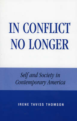 In Conflict No Longer: Self and Society in Contemporary America (Paperback)