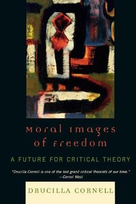 Moral Images of Freedom: A Future for Critical Theory - New Critical Theory (Paperback)