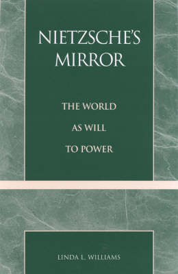 Nietzsche's Mirror: The World as Will to Power (Paperback)