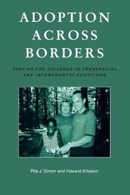 Adoption across Borders: Serving the Children in Transracial and Intercountry Adoptions (Paperback)