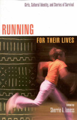 Running for Their Lives: Girls, Cultural Identity and Stories of Survival (Paperback)
