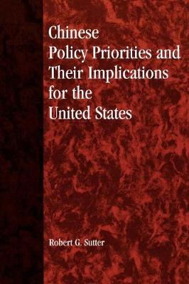 Chinese Policy Priorities and Their Implications for the United States (Paperback)
