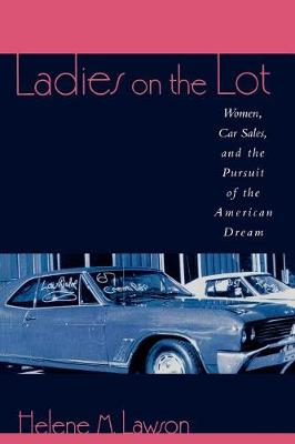Ladies on the Lot: Women, Car Sales, and the Pursuit of the American Dream (Paperback)