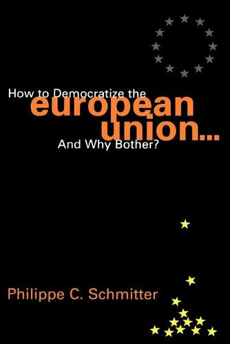 How to Democratize the European Union...and Why Bother? - Governance in Europe Series (Paperback)