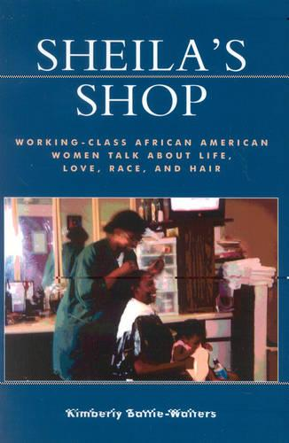 Sheila's Shop: The Experiences and Realities of Working-Class African American Women (Paperback)