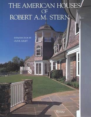 The American Houses of Robert A.M. Stern (Hardback)
