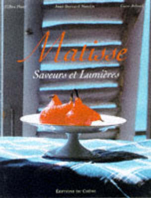 Matisse: A Way of Life in the South of France (Hardback)