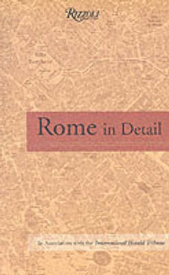 Rome in Detail: a Rizzoli Guide: A Guide for the Expert Traveler (Paperback)