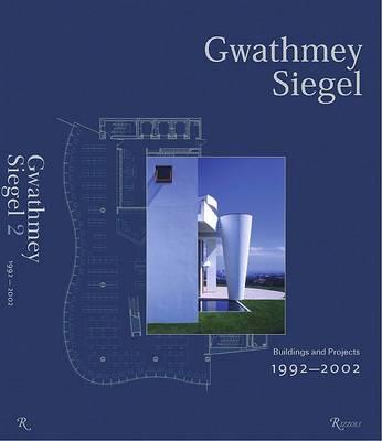 Gwathmey Siegel: Buildings and Projects: 1992-2002 (Hardback)