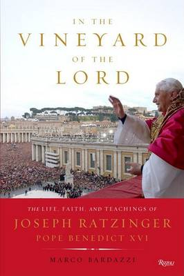 In the Vineyard of Our Lord: The Life, Faith, and Teachings of Joseph Ratzinger, Pope Benedict XVI (Paperback)