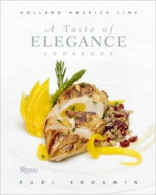 Easy and Elegant Cooking: Holland America Line v. 2: Culinary Signature Collection (Hardback)