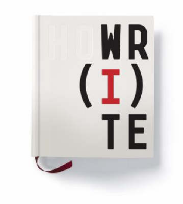 How I Write: The Secret Lives of Authors (Hardback)