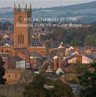 One Hundred and One Beautiful Towns in Great Britain (Hardback)
