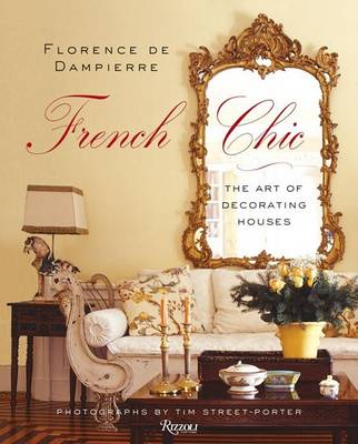 French Chic: The Art of Decorating Houses (Hardback)