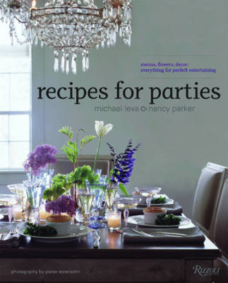 Recipes for Parties: Menus, Flowers, Decor: Everything for Perfect Entertaining (Hardback)