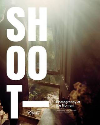 Shoot: Photography of the Moment (Paperback)