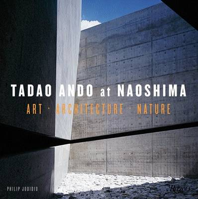 Tadao Ando at Naoshima: Art, Architecture, Nature (Hardback)