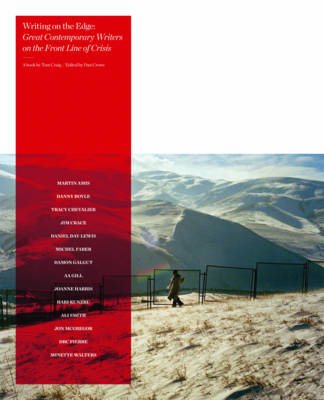 Writing on the Edge: Great Contemporary Writers on the Front Line of Crisis (Hardback)