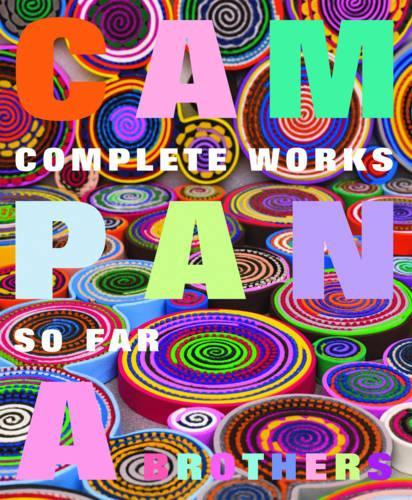 Campana Brothers: Complete Works (So Far) (Hardback)
