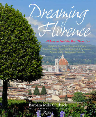 Dreaming of Florence: Where to Find the Best There is (Hardback)