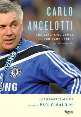 Carlo Ancelotti: The Beautiful Games of an Ordinary Genius (Hardback)