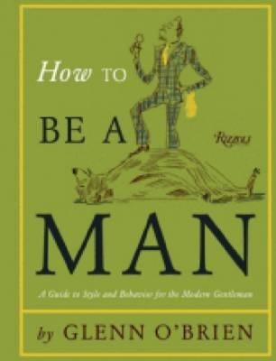 How to Be a Man (Hardback)