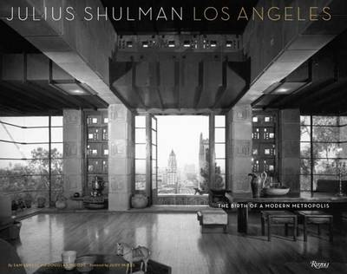 Julius Shulman Los Angeles: The Birth of a Modern Metropolis (Hardback)
