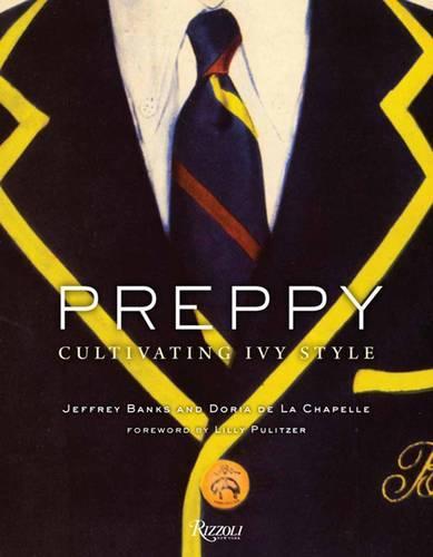 Preppy: Cultivating Ivy Style (Hardback)