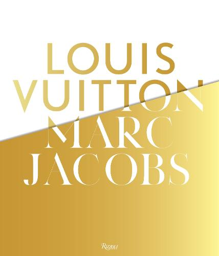 Louis Vuitton / Marc Jacobs: In Association with the Musee des Arts Decoratifs, Paris (Hardback)