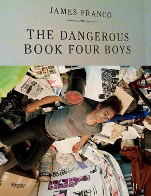 James Franco: The Dangerous Book Four Boys (Hardback)