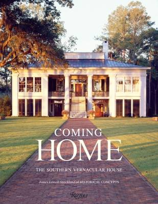 Coming Home: The Southern Vernacular House (Hardback)