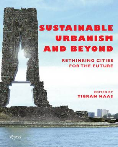 Sustainable Urbanism and Beyond (Hardback)