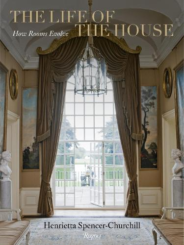 The Life of the House: How Rooms Evolve (Hardback)