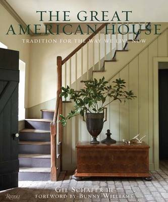The Great American House: Tradition for the Way We Live Now (Hardback)