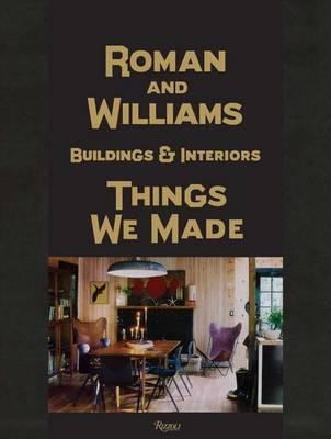 Roman and Williams Buildings and Interiors: Things We Made (Hardback)