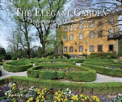 The Elegant Garden: Architecture and Landscape of the World's Finest Gardens (Hardback)