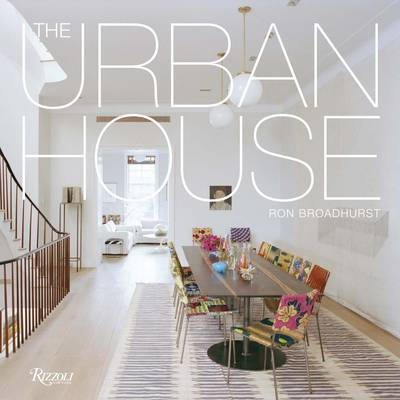 Urban House: Townhouses, Apartments, Lofts, and Other Spaces for City Living (Paperback)