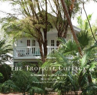 Tropical Cottage: The Cottages of Miami's Subtropical Enclave (Hardback)