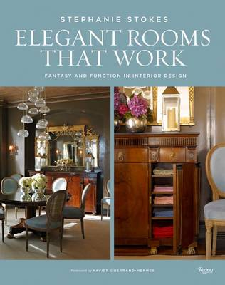 Elegant Rooms That Work: Fantasy and Function in Interior Design (Hardback)