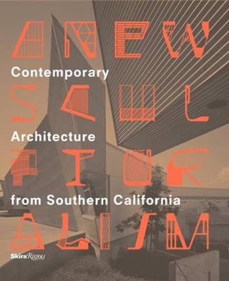 A New Sculpturalism: Contemporary Architecture from Los Angeles (Hardback)