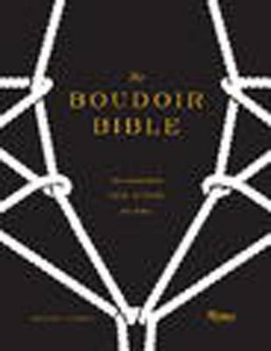 Boudoir Bible: The Uninhibited Sex Guide for Today (Hardback)
