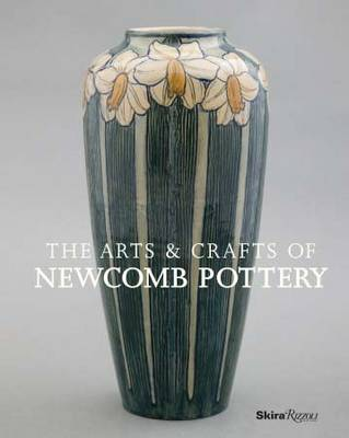 The Arts and Crafts of Newcomb Pottery (Hardback)