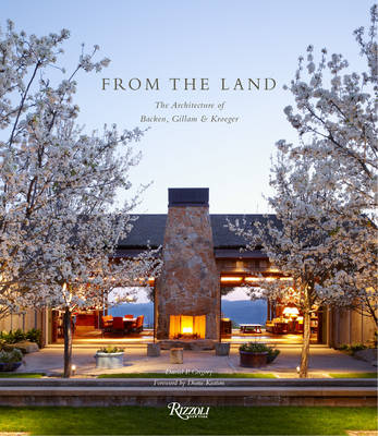 From the Land: Backen, Gillam, and Kroeger Architects (Hardback)