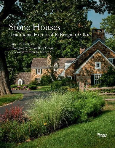 Stone Houses: Traditional Homes of R. Brognard Okie (Hardback)