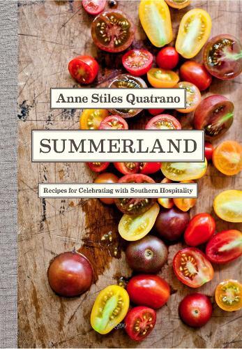 Summerland: Recipes for Celebrating with Southern Hospitality (Hardback)