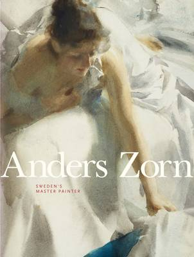 Anders Zorn: Sweden's Master Painter (Hardback)