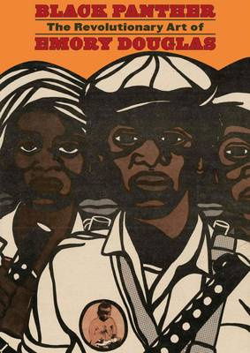 Black Panther: The Revolutionary Art of Emory Douglas (Hardback)