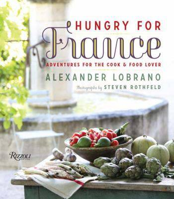 Hungry for France: Adventures for the Cook and Food Lover (Hardback)