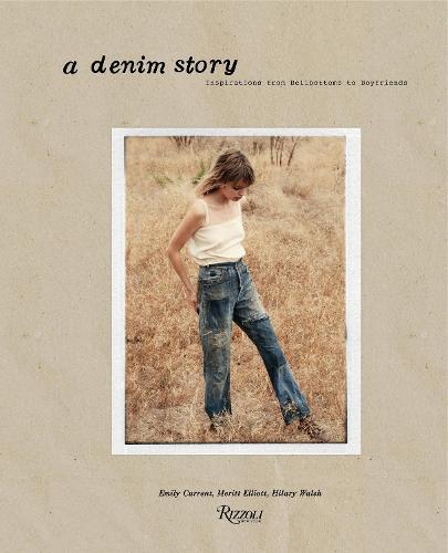 Denim Story: Inspirations from Bellbottoms to Boyfriends (Hardback)