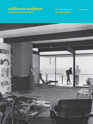 California Moderne and the Mid-Century Dream: The Architecture of Edward H. Fickett (Hardback)